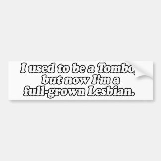 I USED TO BE A TOMBOY --.png Car Bumper Sticker