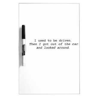 I used to be driven Dry-Erase whiteboard