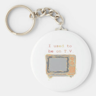 """""""I used to be on T.V."""" Keychain"""