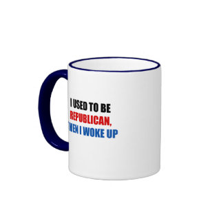 I used to be Republican, then I work up Ringer Mug