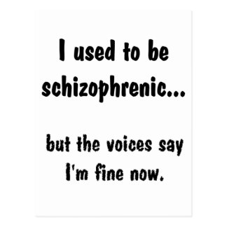 I used to be Schizophrenic... Postcard