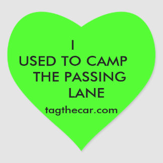 I Used to Camp the Passing Lane Heart Sticker