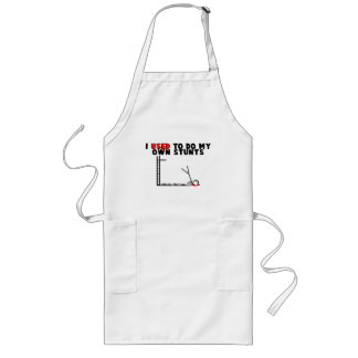 I Used To Do My Own Stunts Long Apron