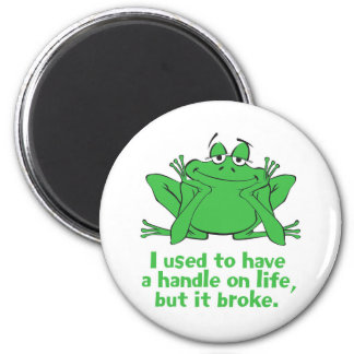 I Used to Have a Handle on Life Fridge Magnet