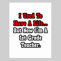 I Used to Have a Life...1st Grade Teacher Postcard