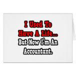 I Used to Have a Life...Accountant Greeting Card