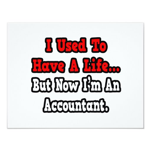 I Used to Have a Life...Accountant 4.25x5.5 Paper Invitation Card