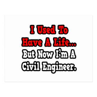 I Used to Have a Life...Civil Engineer Postcard
