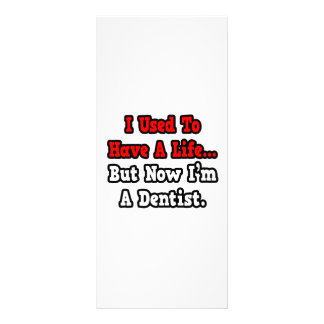 I Used to Have a Life Dentist Personalized Rack Card