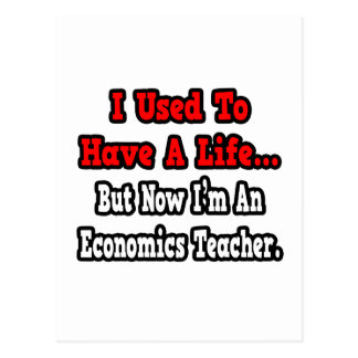 I Used to Have a Life...Economics Teacher Postcard