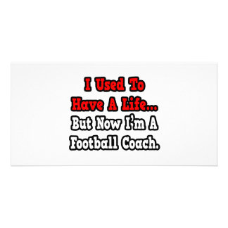 I Used to Have a Life Football Coach Photo Cards