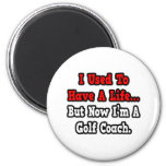 I Used to Have a Life...Golf Coach Magnets