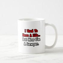 I Used to Have a Life...Lawyer Classic White Coffee Mug