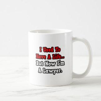I Used to Have a Life...Lawyer Coffee Mug
