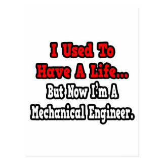 I Used to Have a Life...Mechanical Engineer Postcard