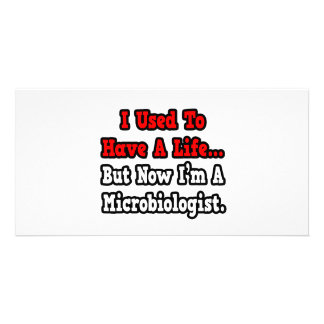 I Used to Have a Life...Microbiologist Personalized Photo Card