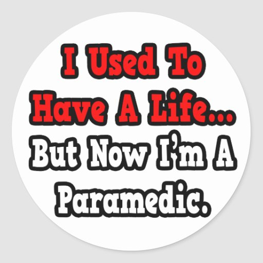 I Used to Have a Life...Paramedic Classic Round Sticker
