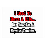 I Used to Have a Life...Physics Teacher Postcards