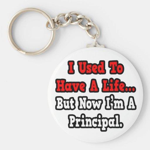 I Used to Have a Life...Principal Keychain