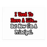 I Used to Have a Life...Principal Postcard