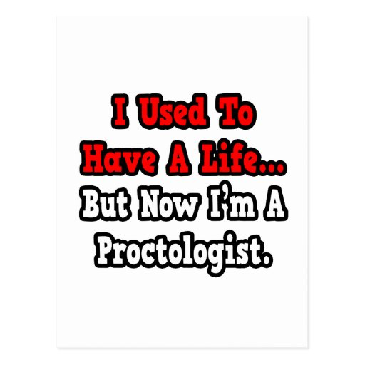 I Used to Have a Life...Proctologist Postcard