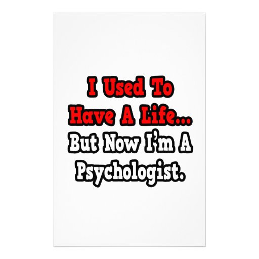 I Used to Have a Life...Psychologist Stationery Paper