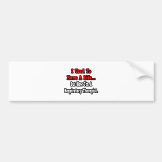 I Used to Have a Life...Respiratory Therapist Car Bumper Sticker