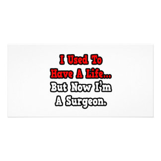 I Used to Have a Life...Surgeon Photo Cards