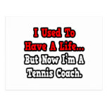 I Used to Have a Life...Tennis Coach Postcard