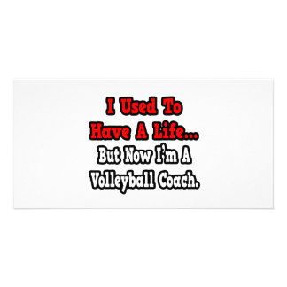 I Used to Have a Life...Volleyball Coach Photo Cards