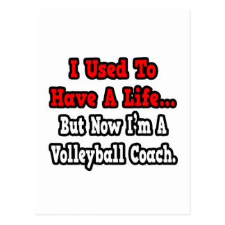 I Used to Have a Life...Volleyball Coach Postcard