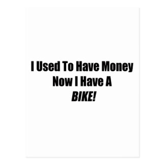 I Used To Have Money Now I Have A Bike Postcard