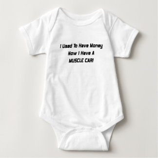 I Used To Have Money Now I Have A Muscle Car Baby Bodysuit