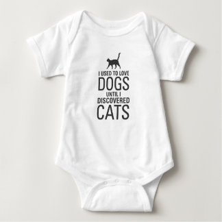 I used to love dogs until I discovered cats. Baby Bodysuit