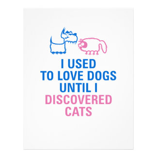 I used to love dogs until I discovered cats. Flyer