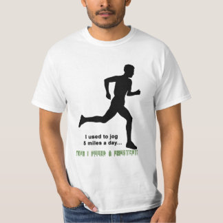 I used to run 5 miles a day, then I found a shortc T Shirt