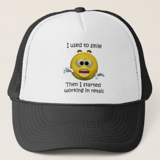 I Used To Smile Retail Employee Humor Trucker Hat