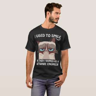I Used To Smile Then Worked As Software Engineer T-Shirt