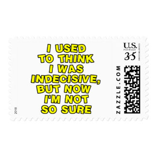 I used to think I was indecisive, but now I'm... Postage