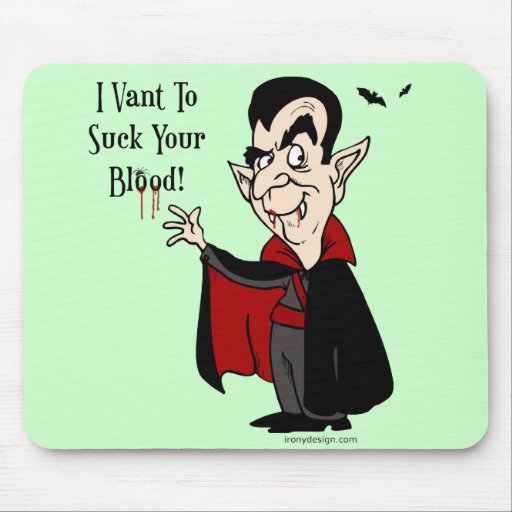 ¡I Vant para chupar su sangre! Alfombrilla De Ratón