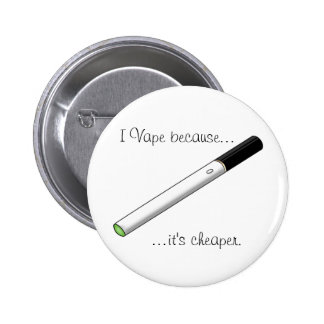 I Vape Because... Green Tipped eCigarette Pin