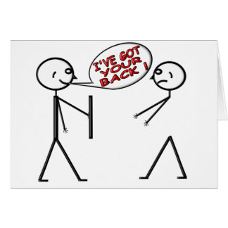 I 'VE GOT YOUR BACK ! GREETING CARDS