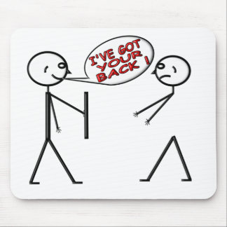 I 'VE GOT YOUR BACK ! MOUSE PAD