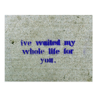 I ve Waited My Whole Life For You Postcards