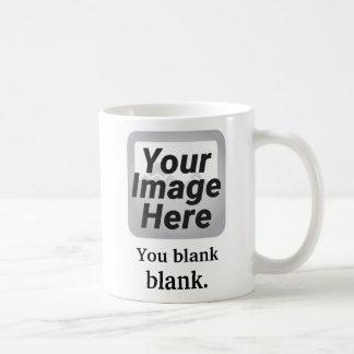 I [verb] [noun], You [verb] [noun] Mug Template