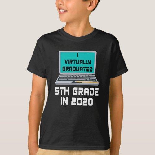 I Virtually Graduated 5TH GRADE in 2020 T_Shirt