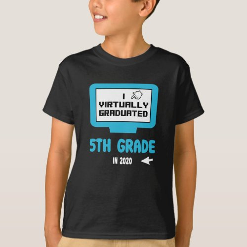 I Virtually Graduated Fifth 5th Grade Quarantine T_Shirt