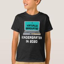 I Virtually Graduated Kindergarten IN 2020 T-Shirt