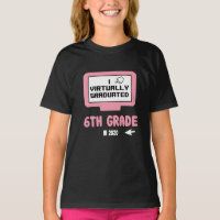 I Virtually Graduated Sixth 6th Grade Quarantine T-Shirt