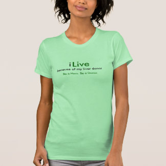 i vivo debido a mi donante del hígado sea un hé camiseta